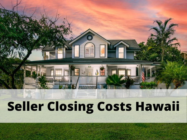 seller closing costs hawaii